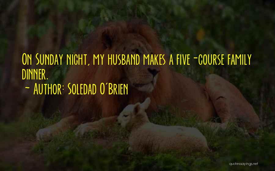 Dinner Quotes By Soledad O'Brien