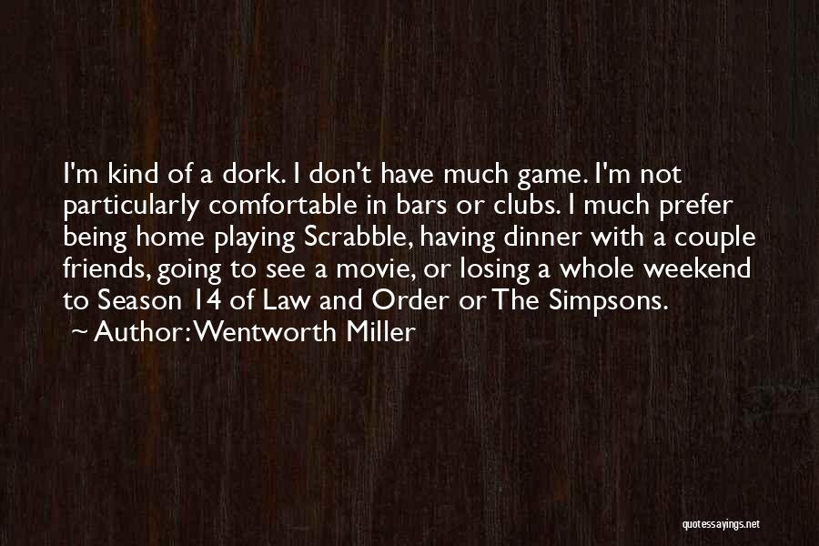 Dinner Quotes By Wentworth Miller