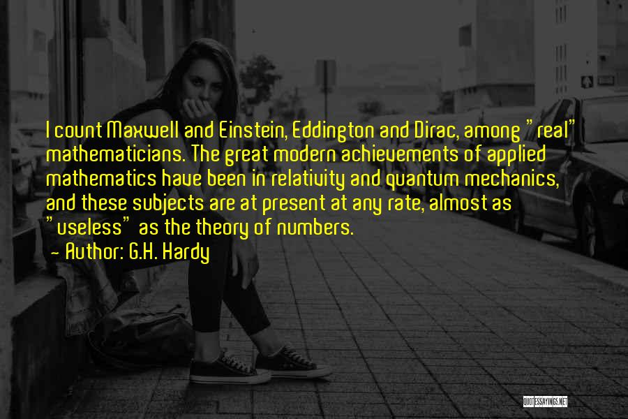 Dirac Quotes By G.H. Hardy