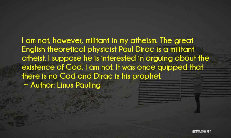 Dirac Quotes By Linus Pauling