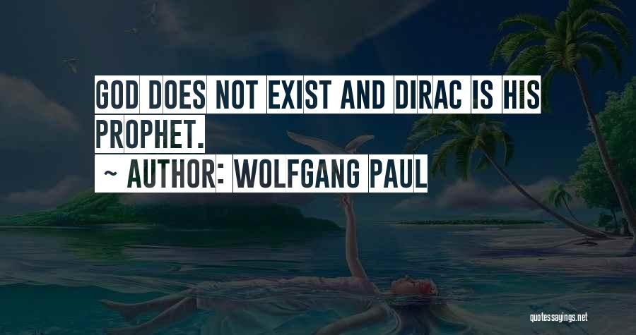 Dirac Quotes By Wolfgang Paul