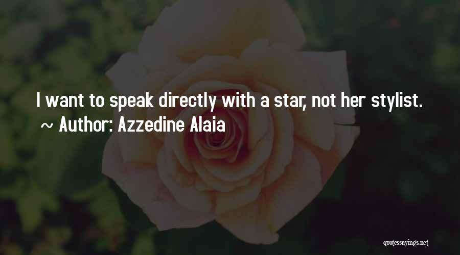 Directly Quotes By Azzedine Alaia
