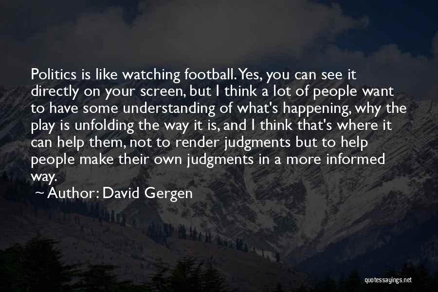 Directly Quotes By David Gergen