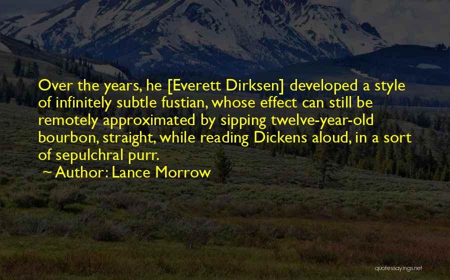 Dirksen Quotes By Lance Morrow