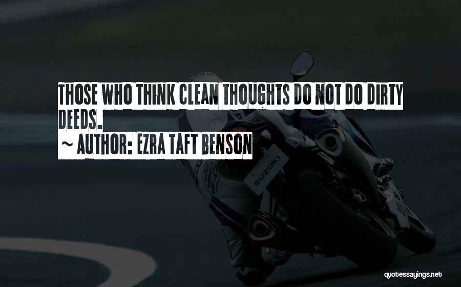 Dirty Deeds Quotes By Ezra Taft Benson