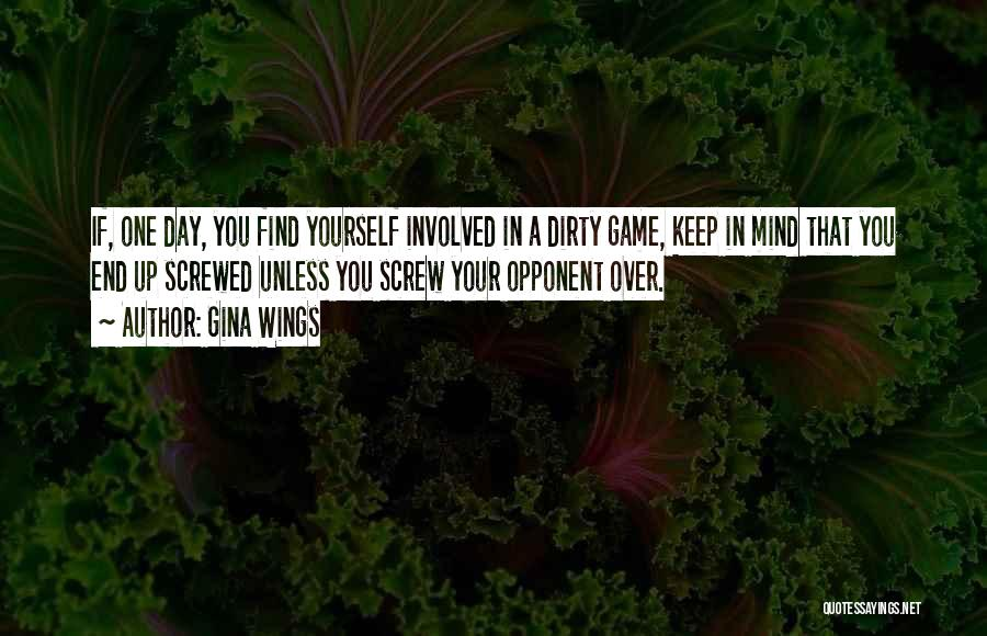 Dirty Mind Game Quotes By Gina Wings