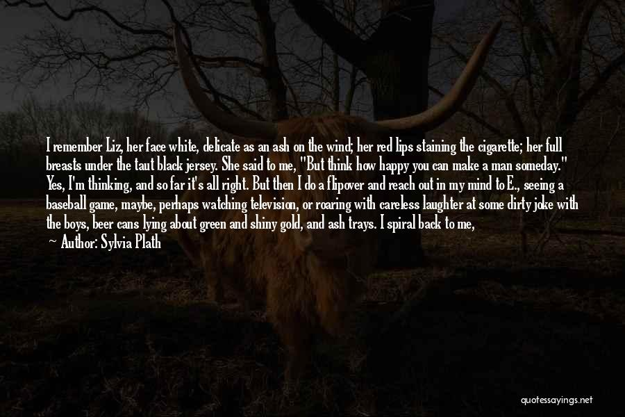 Dirty Mind Game Quotes By Sylvia Plath