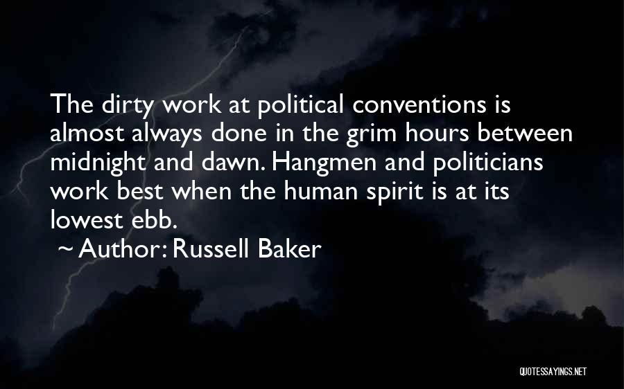 Dirty Politicians Quotes By Russell Baker