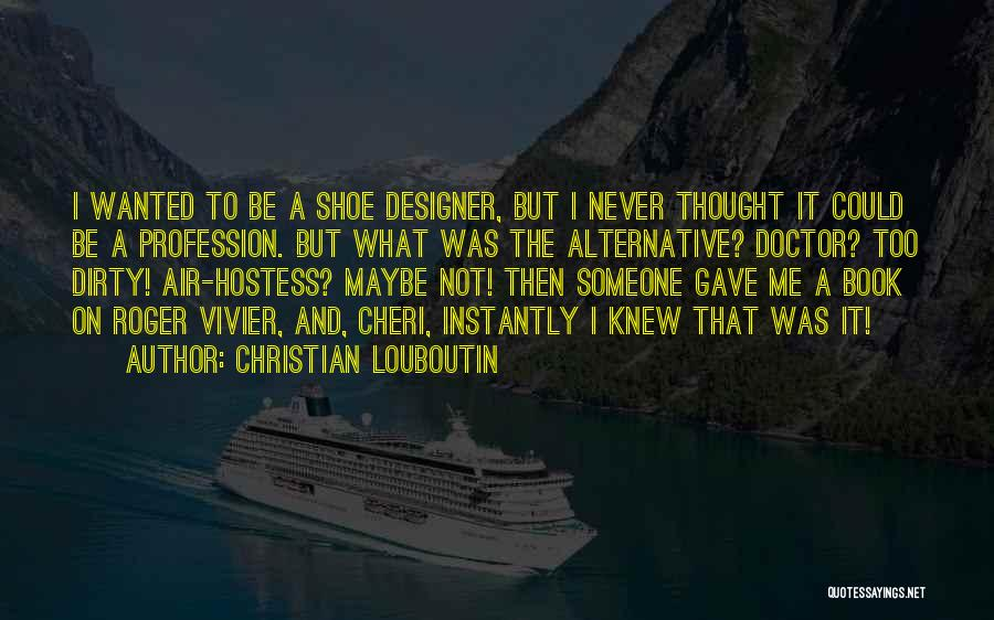Dirty Thirty Quotes By Christian Louboutin