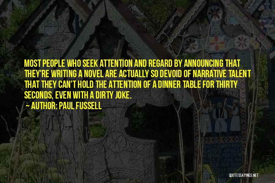 Dirty Thirty Quotes By Paul Fussell