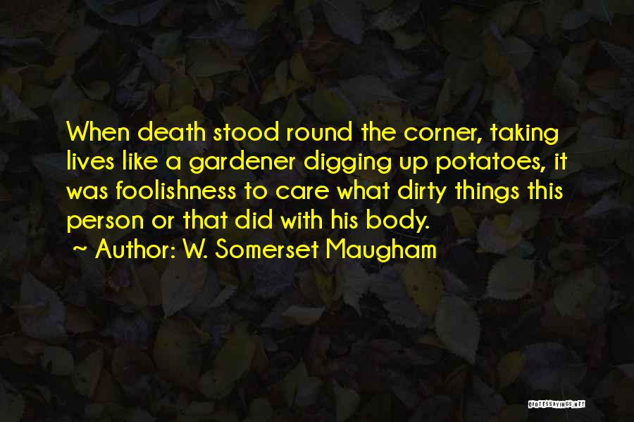 Dirty Thirty Quotes By W. Somerset Maugham