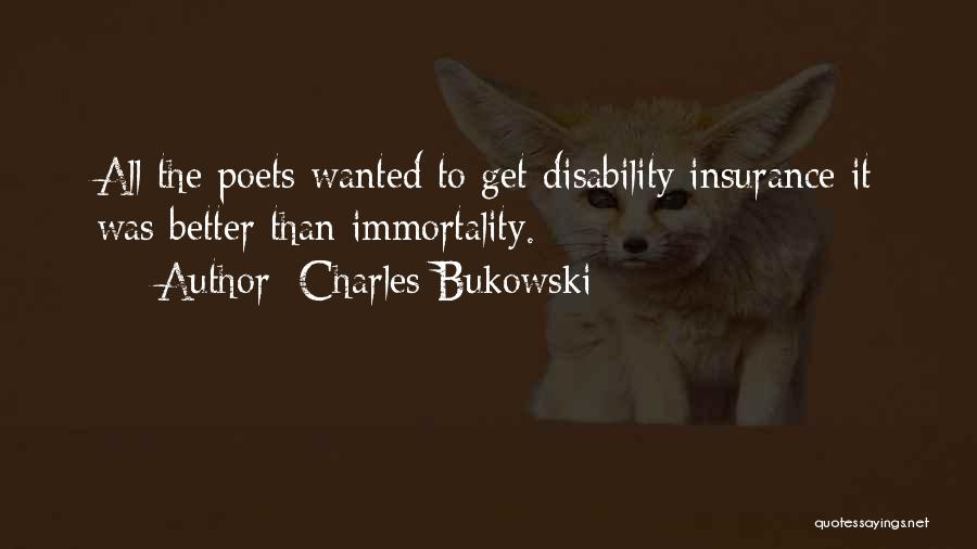 Disability Insurance Quotes By Charles Bukowski