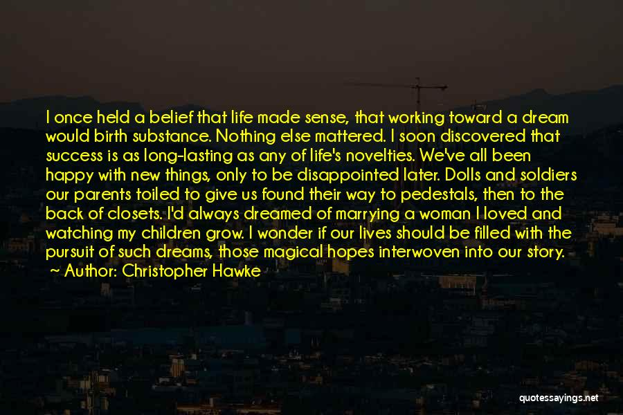 Disappointed Hope Quotes By Christopher Hawke