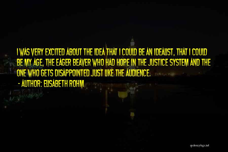 Disappointed Hope Quotes By Elisabeth Rohm