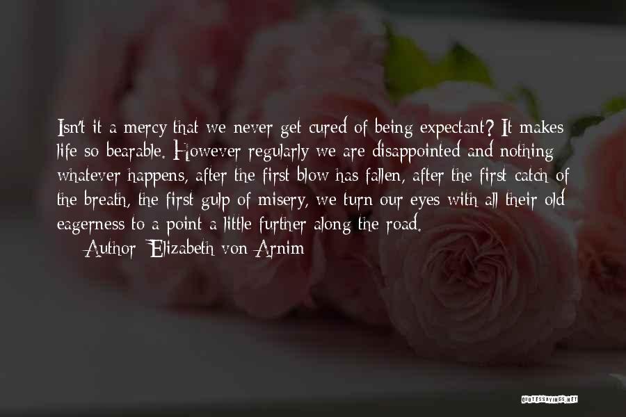 Disappointed Hope Quotes By Elizabeth Von Arnim