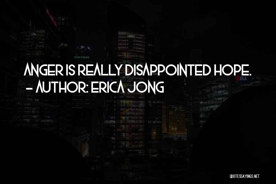 Disappointed Hope Quotes By Erica Jong