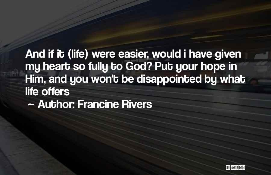 Disappointed Hope Quotes By Francine Rivers