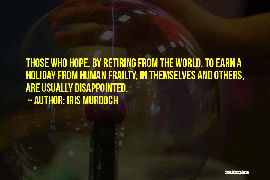 Disappointed Hope Quotes By Iris Murdoch