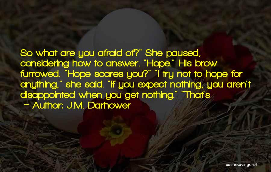 Disappointed Hope Quotes By J.M. Darhower