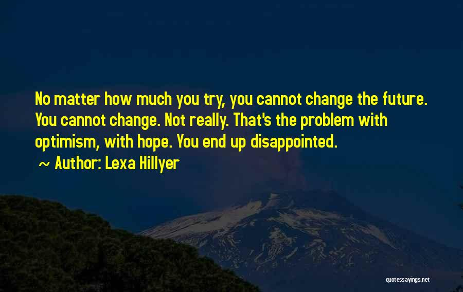 Disappointed Hope Quotes By Lexa Hillyer