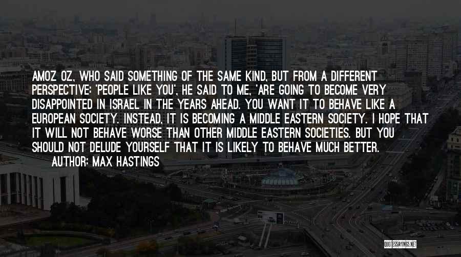 Disappointed Hope Quotes By Max Hastings