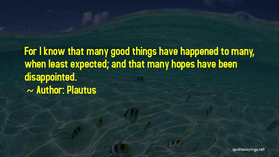Disappointed Hope Quotes By Plautus