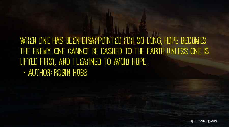 Disappointed Hope Quotes By Robin Hobb