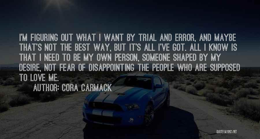 Disappointing Someone You Love Quotes By Cora Carmack