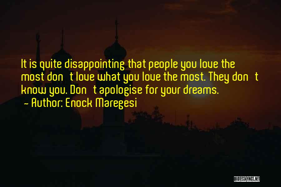 Disappointing Someone You Love Quotes By Enock Maregesi