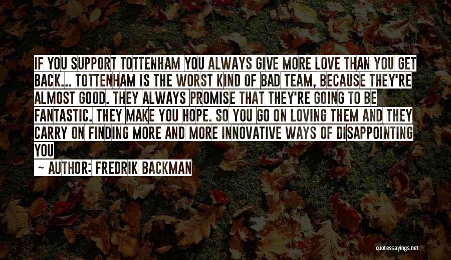 Disappointing Someone You Love Quotes By Fredrik Backman