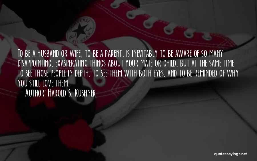 Disappointing Someone You Love Quotes By Harold S. Kushner