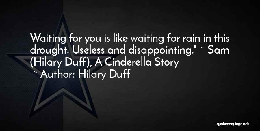 Disappointing Someone You Love Quotes By Hilary Duff