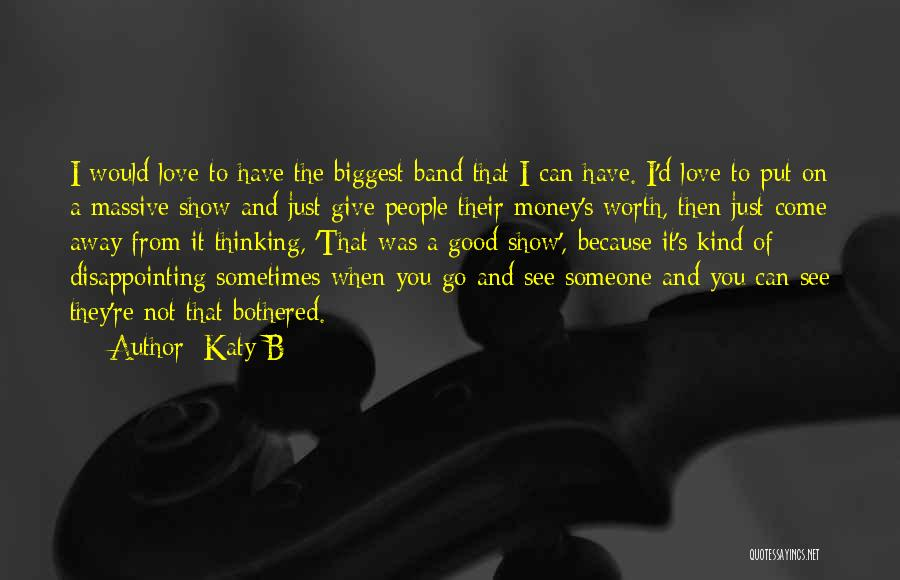Disappointing Someone You Love Quotes By Katy B