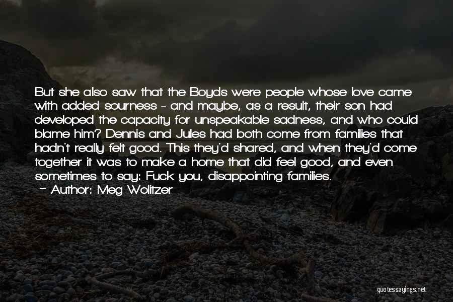 Disappointing Someone You Love Quotes By Meg Wolitzer