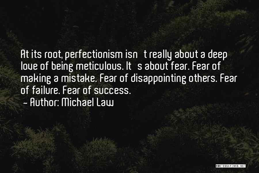 Disappointing Someone You Love Quotes By Michael Law