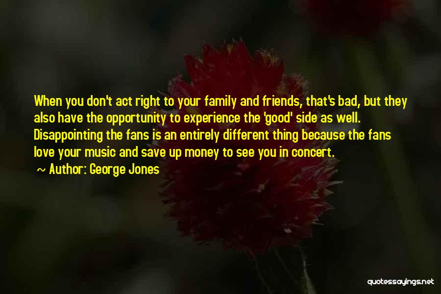Disappointing Your Family Quotes By George Jones