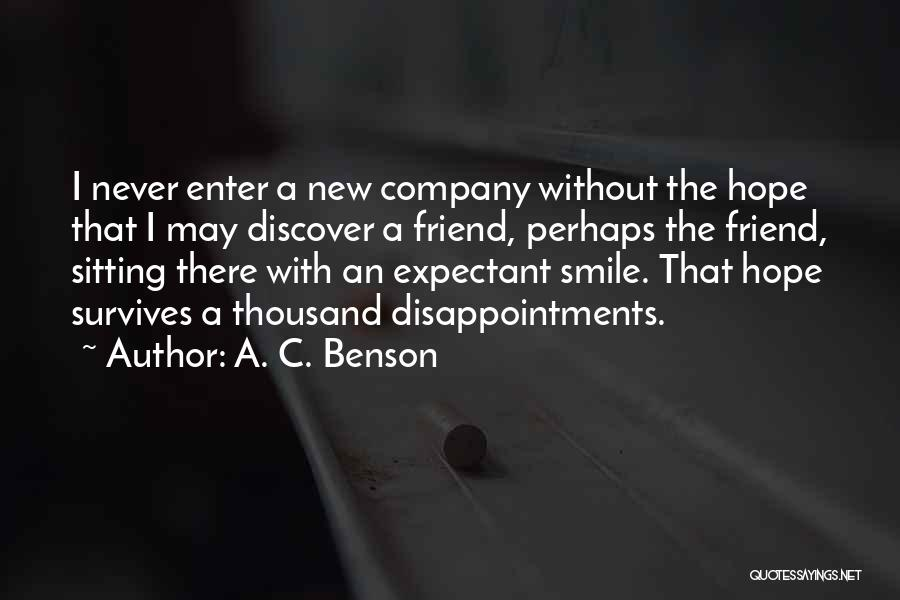 Disappointment In Friend Quotes By A. C. Benson