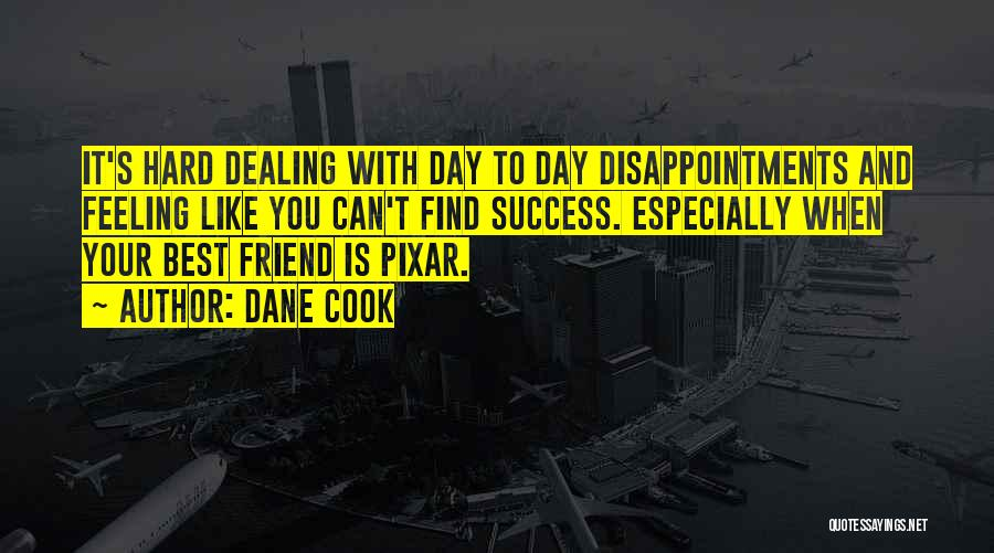Disappointment In Friend Quotes By Dane Cook