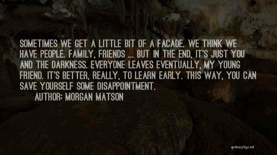 Disappointment In Friend Quotes By Morgan Matson
