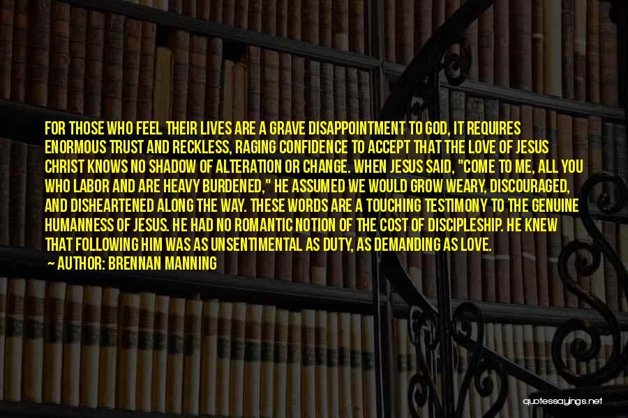 Disappointment In Trust Quotes By Brennan Manning