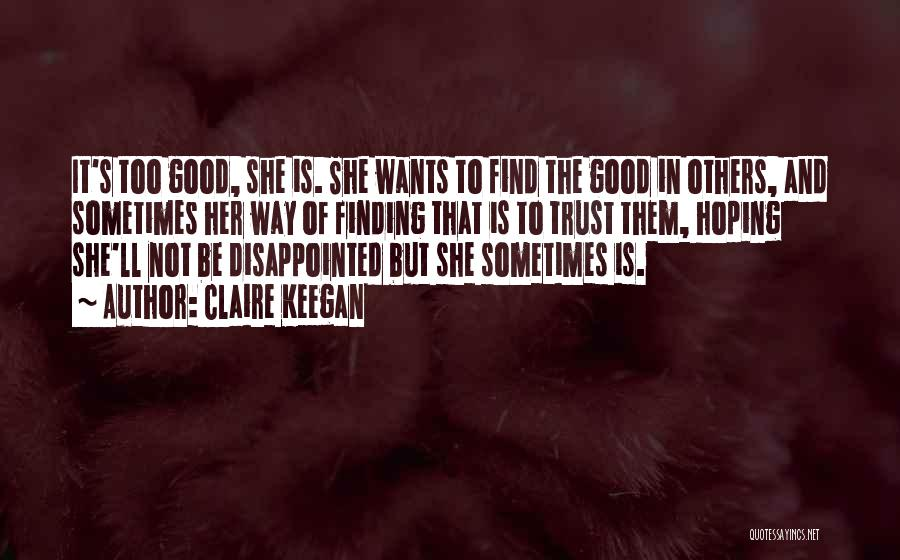 Disappointment In Trust Quotes By Claire Keegan
