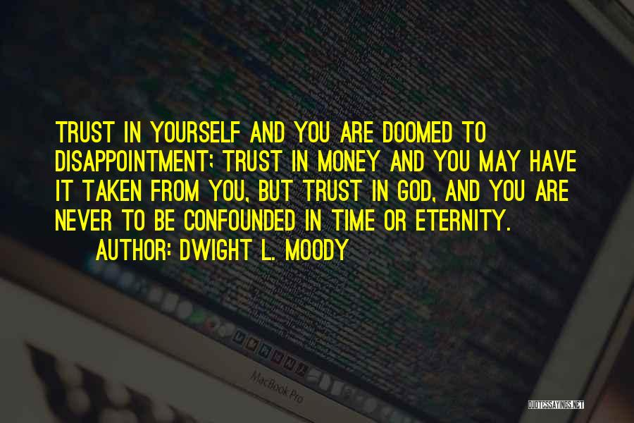 Disappointment In Trust Quotes By Dwight L. Moody