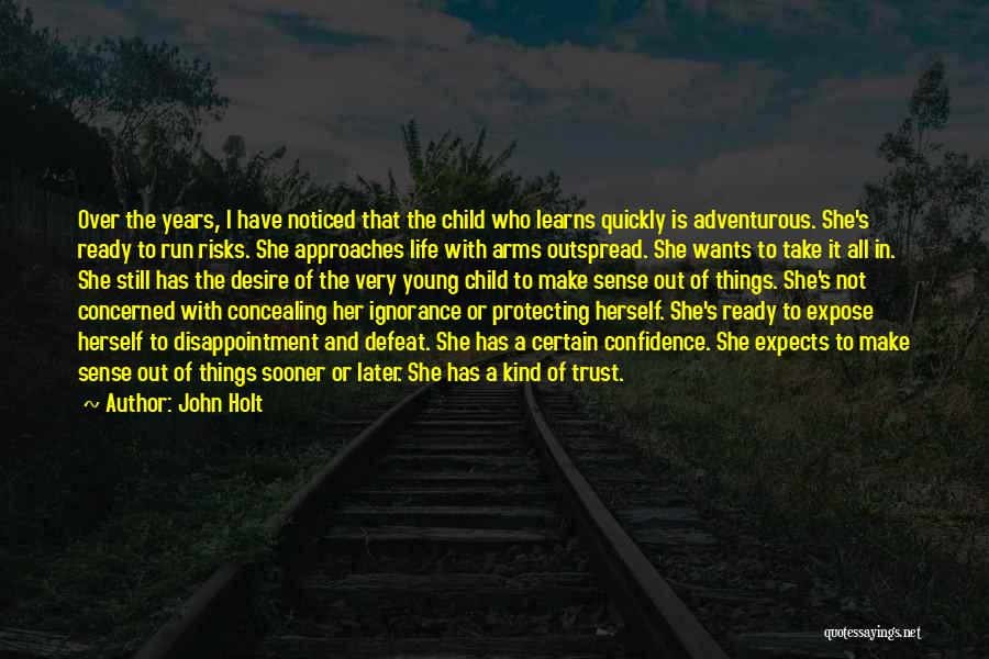 Disappointment In Trust Quotes By John Holt