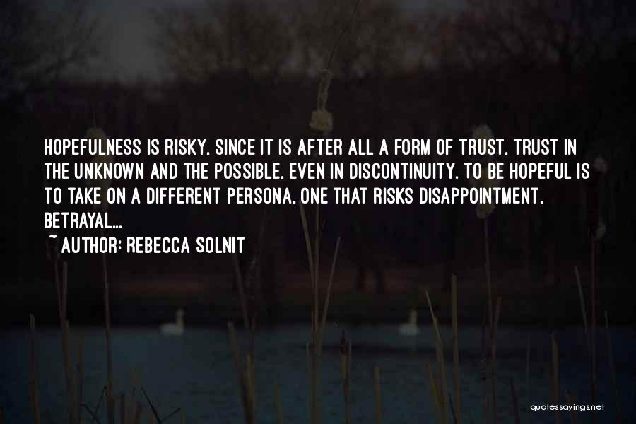 Disappointment In Trust Quotes By Rebecca Solnit