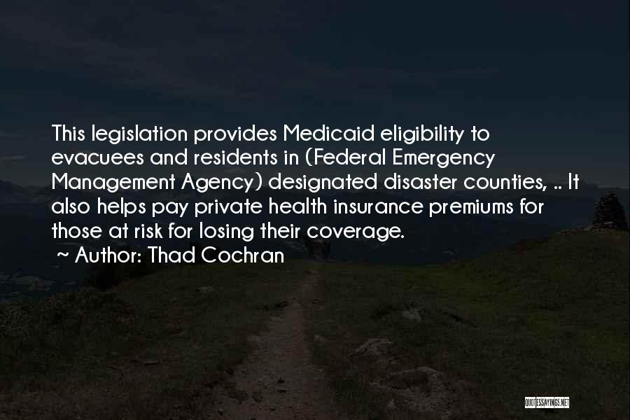 Disaster Management Quotes By Thad Cochran