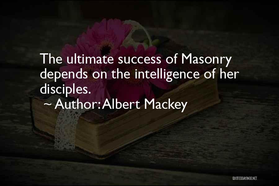 Disciples 2 Quotes By Albert Mackey