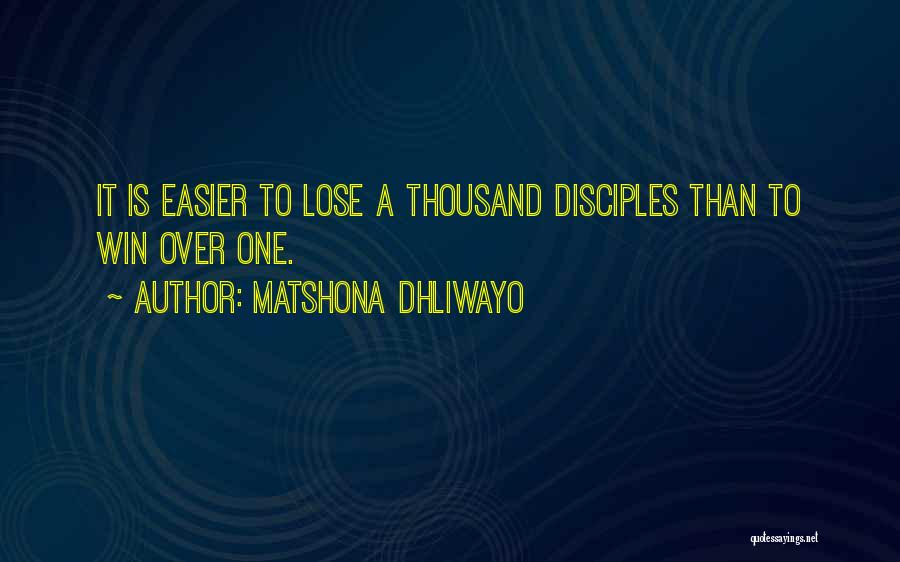Disciples 2 Quotes By Matshona Dhliwayo