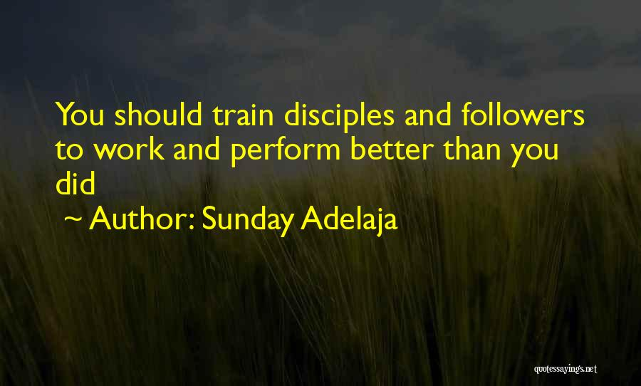 Disciples 2 Quotes By Sunday Adelaja