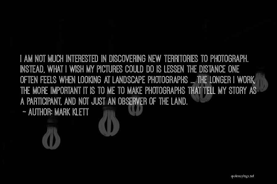 Discovering New Land Quotes By Mark Klett