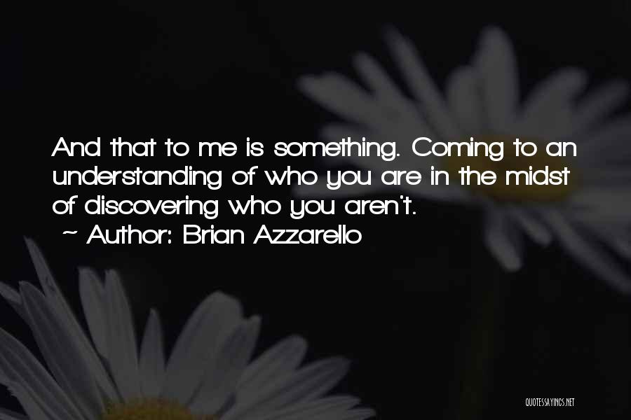 Discovering New Things Quotes By Brian Azzarello